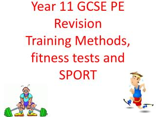 Year 11 GCSE PE Revision Training Methods, fitness tests and SPORT