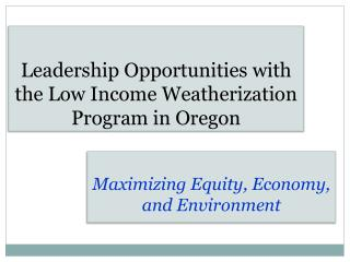 Leadership Opportunities with the Low Income Weatherization Program in Oregon