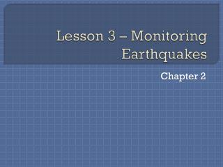 Lesson 3 – Monitoring Earthquakes