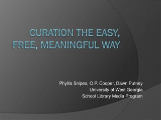 Curation the Easy, Free, Meaningful Way