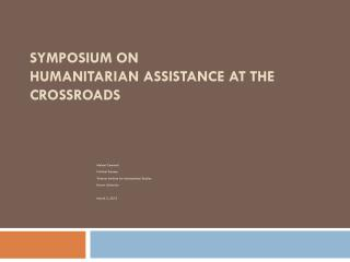 Symposium on Humanitarian Assistance at  the Crossroads