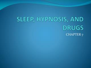 SLEEP, HYPNOSIS, AND DRUGS
