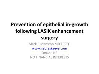 Prevention of epithelial in-growth following LASIK enhancement surgery