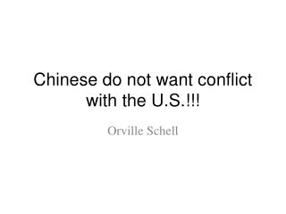 Chinese do not want conflict with the U.S.!!!