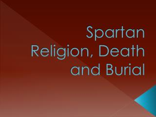 Spartan Religion, Death and Burial