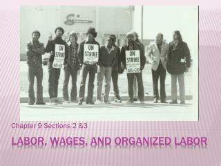 Labor, wages, and organized labor
