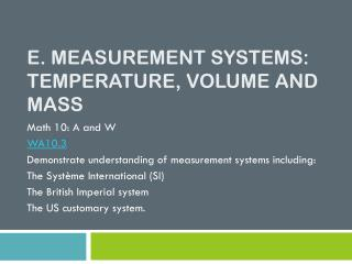 E. Measurement Systems: Temperature, Volume and Mass