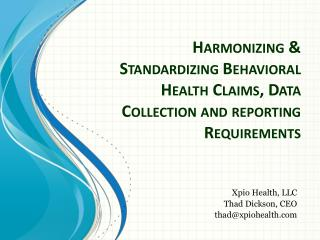 Harmonizing & Standardizing Behavioral Health Claims, Data Collection and reporting Requirements