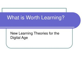 What is Worth Learning?
