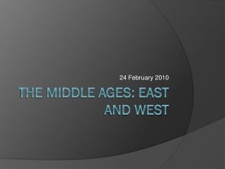 The Middle Ages: East and West
