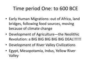 Time period One: to 600 BCE
