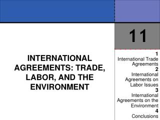 INTERNATIONAL AGREEMENTS: TRADE, LABOR, AND THE ENVIRONMENT