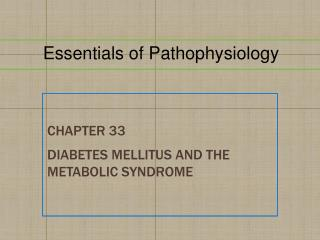 Chapter  33 Diabetes Mellitus and the  Metabolic Syndrome
