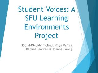 Student Voices: A SFU Learning Environments Project