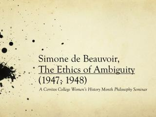 Simone de Beauvoir,  The Ethics of Ambiguity  (1947; 1948)