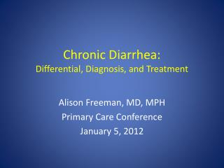 Chronic Diarrhea:  Differential, Diagnosis, and Treatment