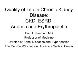 Quality of Life in Chronic Kidney Disease: CKD, ESRD,  Anemia and Erythropoietin