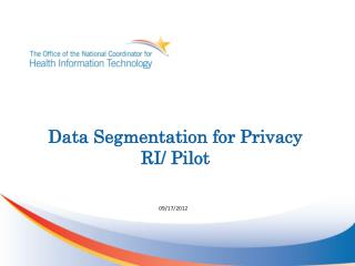 Data Segmentation for Privacy  RI/ Pilot