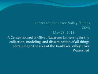 Center for Kankakee Valley Studies CKVS              May 28, 2013