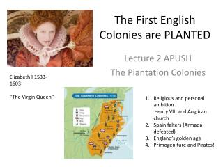 The First English Colonies are PLANTED