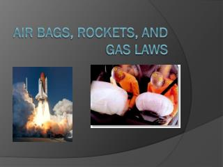 Air Bags, Rockets, And Gas Laws