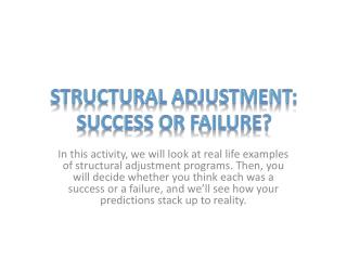 Structural adjustment: Success or Failure?
