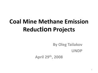 Coal Mine Methane Emission Reduc tion  Projects
