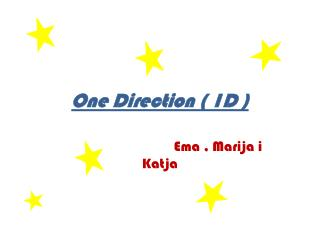 One  Direction  ( 1D )