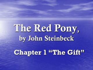 The Red Pony , by John Steinbeck