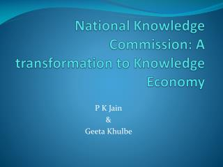 National  Knowledge Commission: A transformation to Knowledge Economy