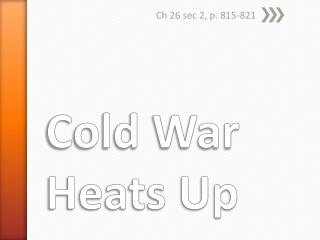 Cold War Heats Up