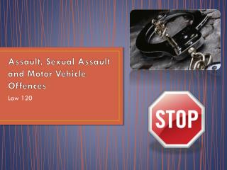 Assault, Sexual Assault and Motor Vehicle Offences