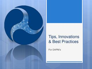 Tips, Innovations & Best Practices