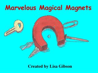 Marvelous Magical Magnets