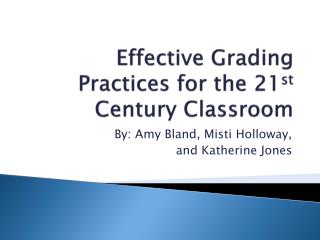 Effective Grading Practices for the 21 st C entury  C lassroom