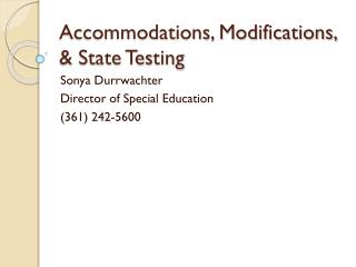 Accommodations, Modifications, & State Testing
