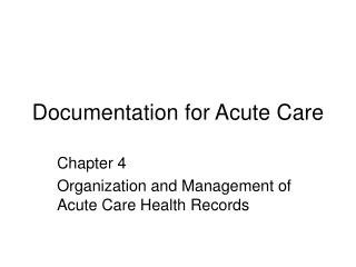 Documentation for Acute Care
