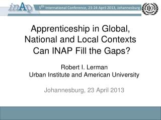 Apprenticeship in Global, National and Local Contexts  Can INAP Fill the Gaps?