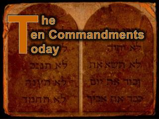 he  en Commandments oday