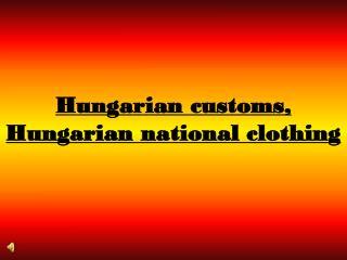 Hungarian customs, Hungarian national clothing