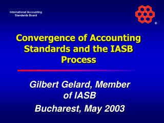 Convergence of Accounting Standards and the IASB Process