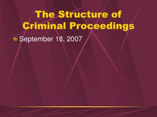 The Structure of Criminal Proceedings