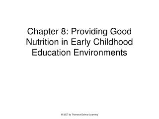 Chapter 8: Providing Good Nutrition in Early Childhood Education Environments