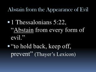 Abstain from the Appearance of Evil