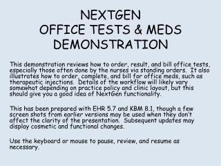 NEXTGEN OFFICE TESTS & MEDS DEMONSTRATION