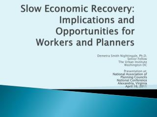 Slow Economic Recovery: Implications and Opportunities for Workers and Planners