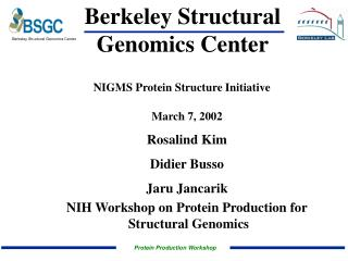 Berkeley Structural  Genomics Center
