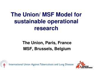 The Union/ MSF Model for sustainable operational research