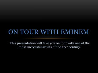 On Tour  W ith Eminem