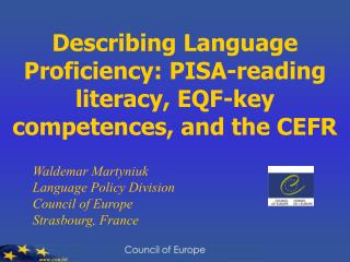 Waldemar Martyniuk  Language Policy Division Council of Europe Strasbourg, France